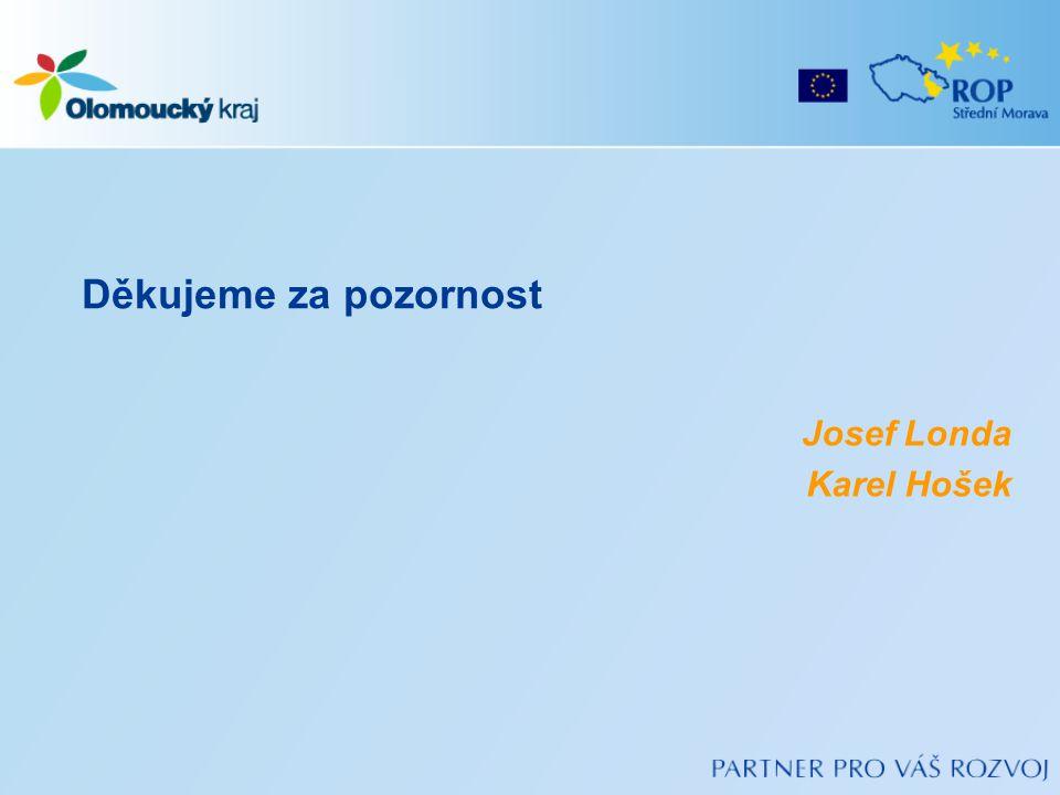 Josef Londa Karel Hošek Děkujeme za pozornost