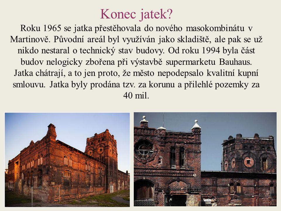 Konec jatek. Roku 1965 se jatka přestěhovala do nového masokombinátu v Martinově.