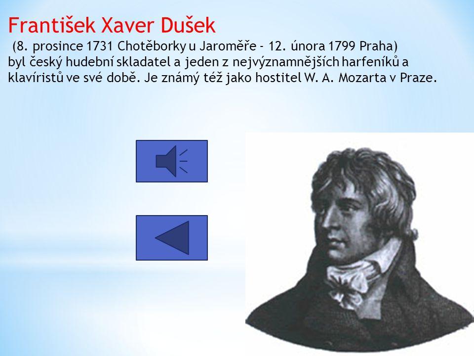 ČESKÝ KLASICISMUS a) domácí tvorba b) zahraniční tvorba (česká hudební emigrace) František Xaver DušekFrantišek Xaver Dušek 1.Manheim -mannheimská ško