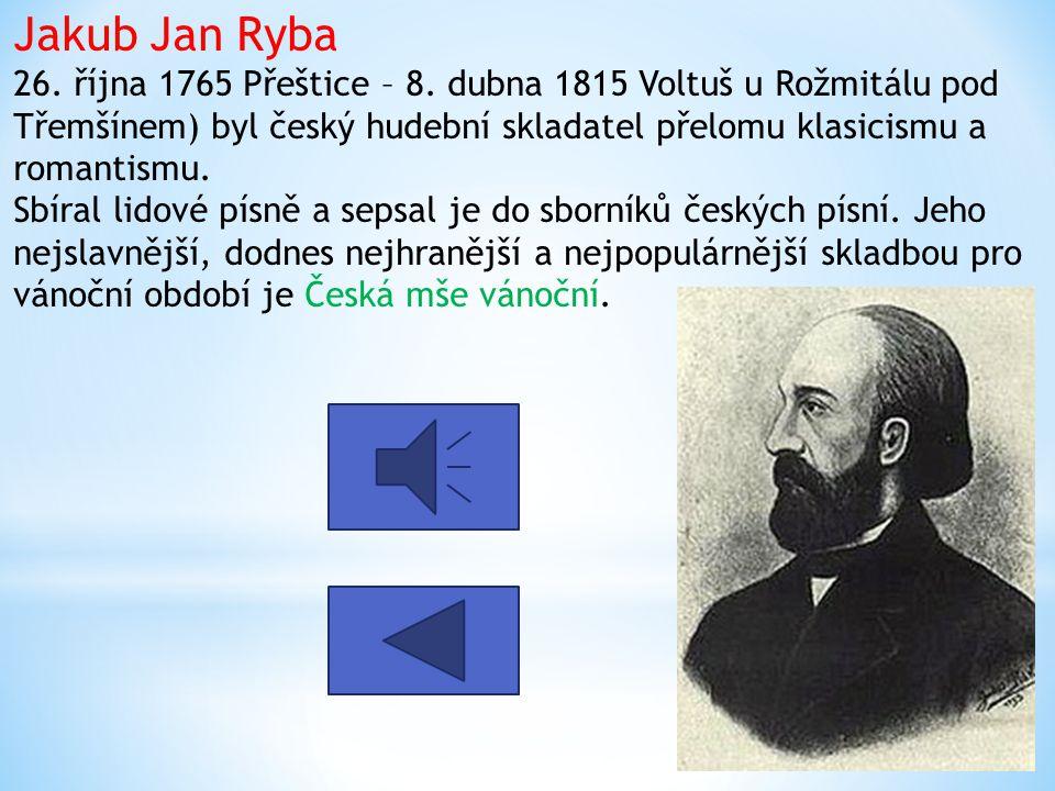 Václav Jan Křtitel Tomášek 17. dubna 1774, Skuteč – 3. dubna 1850, Praha) byl český hudební skladatel a pedagog v době národního obrození. Vycházel z
