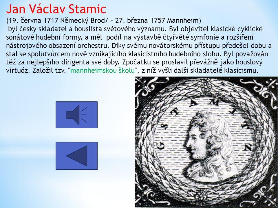 Jakub Jan Ryba 26. října 1765 Přeštice – 8. dubna 1815 Voltuš u Rožmitálu pod Třemšínem) byl český hudební skladatel přelomu klasicismu a romantismu.