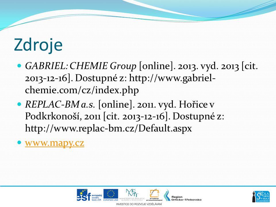 Zdroje  GABRIEL: CHEMIE Group [online]. 2013. vyd. 2013 [cit. 2013-12-16]. Dostupné z: http://www.gabriel- chemie.com/cz/index.php  REPLAC-BM a.s. [