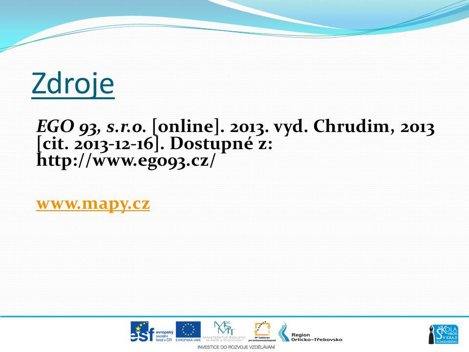 Zdroje EGO 93, s.r.o. [online]. 2013. vyd. Chrudim, 2013 [cit. 2013-12-16]. Dostupné z: http://www.ego93.cz/ www.mapy.cz