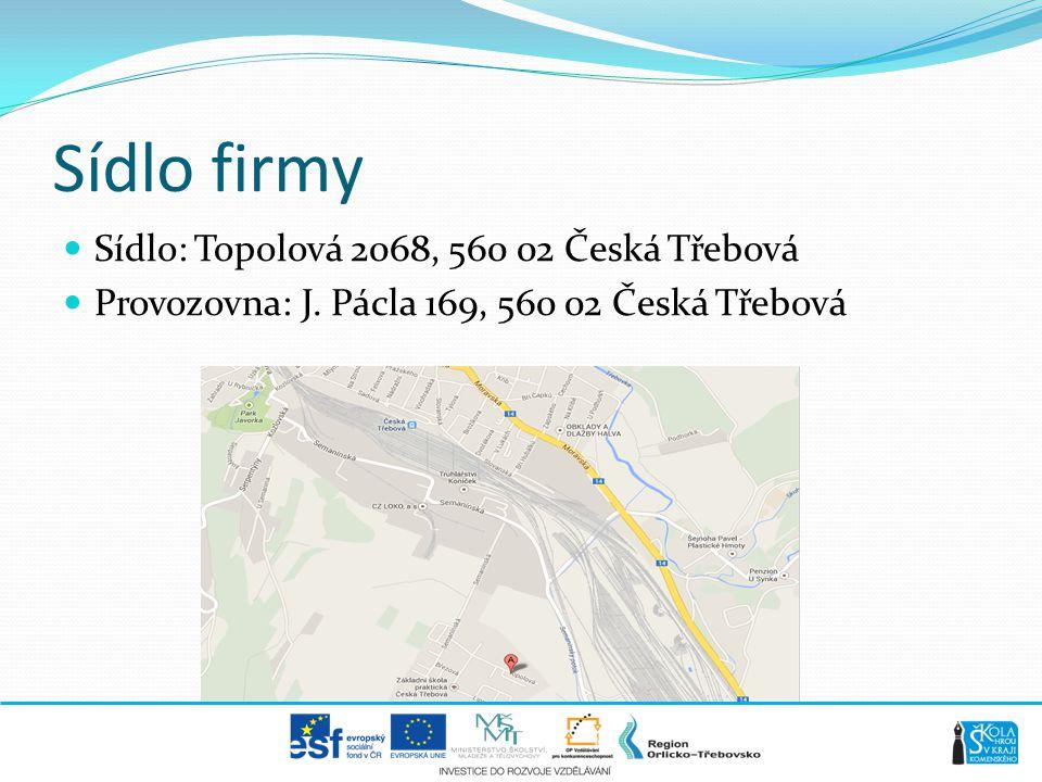 Sídlo firmy  Sídlo: Topolová 2068, 560 02 Česká Třebová  Provozovna: J. Pácla 169, 560 02 Česká Třebová