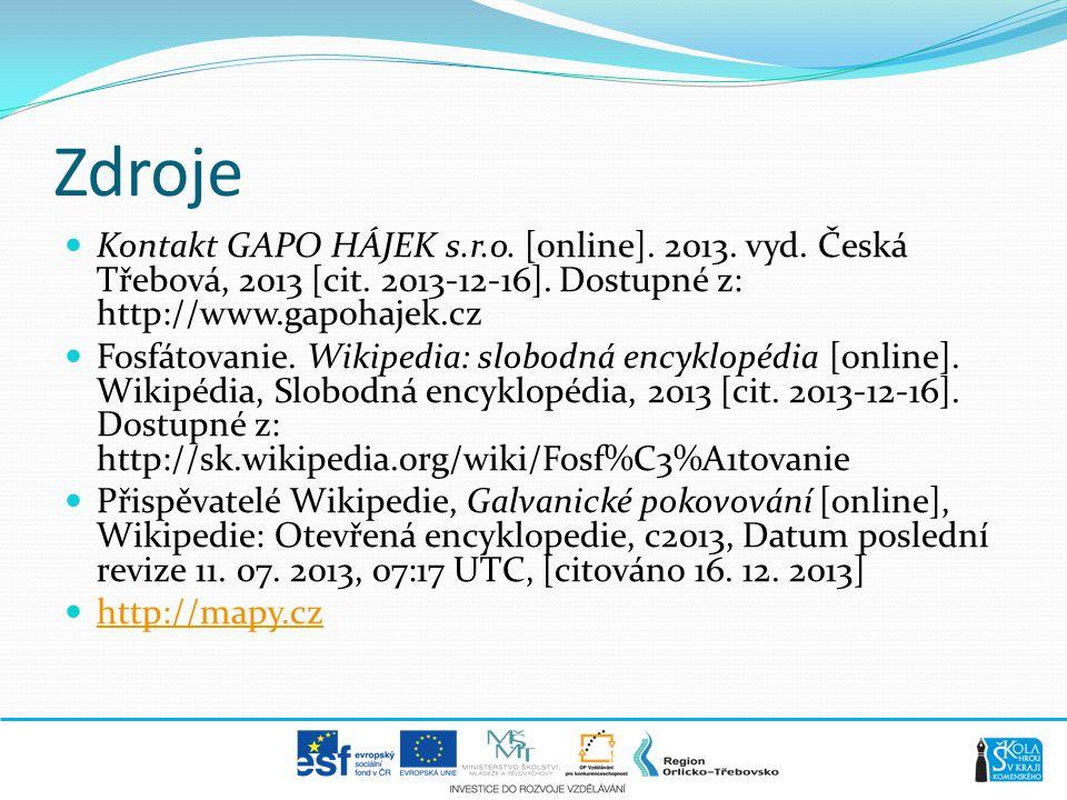 Zdroje  Kontakt GAPO HÁJEK s.r.o. [online]. 2013. vyd. Česká Třebová, 2013 [cit. 2013-12-16]. Dostupné z: http://www.gapohajek.cz  Fosfátovanie. Wik