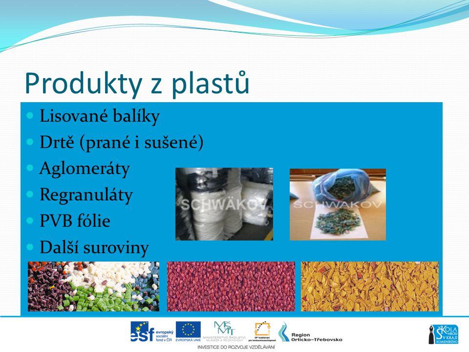 Produkty z plastů  Lisované balíky  Drtě (prané i sušené)  Aglomeráty  Regranuláty  PVB fólie  Další suroviny
