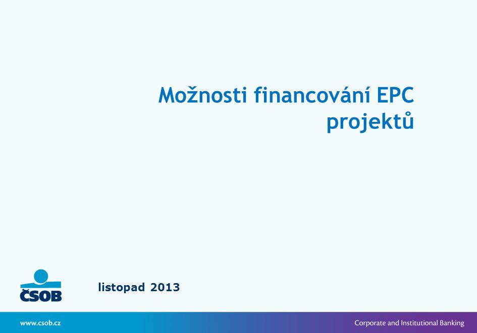 listopad 2013 Možnosti financování EPC projektů