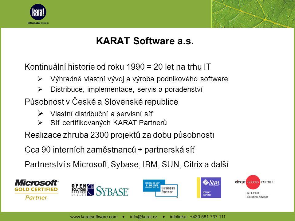 Kontinuální historie od roku 1990 = 20 let na trhu IT  Výhradně vlastní vývoj a výroba podnikového software  Distribuce, implementace, servis a pora