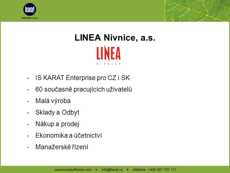 LINEA Nivnice, a.s. -Přední výrobce ovocných šťáv, nápojů, ovocných vín, přesnídávek a sirupů -Ocenění kvality Klasa -Zaměstnává zhruba 250 zaměstnanc