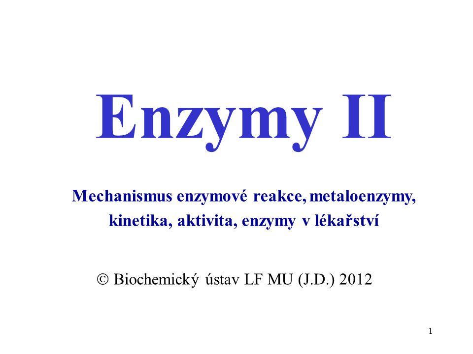 12 Kation kovu je součástí ternárního komplexu •tři složky vytvářejí komplex: enzym (Enz), substrát (S) a kationt kovu (M) •různé typy (můstkových) komplexů Enz-S-M, Enz-M-S, někdy vznikají cyklické komplexy •do vakantních orbitalů mohou přijímat elektronový pár nukleofilu za vzniku  -vazby •mohou tvořit cheláty s vhodnými skupinami enzymu či substrátu  deformace struktury  napětí, které usnadňuje chemickou přeměnu •koordinační sféra kovu působí jako trojrozměrný templát  stereospecifická kontrola možné mechanismy