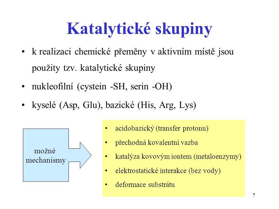 8 SERINOVÉ PROTEASY Serin 195 Chymotrypsin, trypsin CYSTEINOVÉ PROTEINASY karboxypeptidasa A, thermolysin (bakterie) METALOPROTEINASY kathepsiny, papain ASPARTÁTOVÉ PROTEINASY Pepsin, renin Příklady proteinas • různé uspořádání aktivního místa • různá substrátová specifita • různý katalytický mechanismus