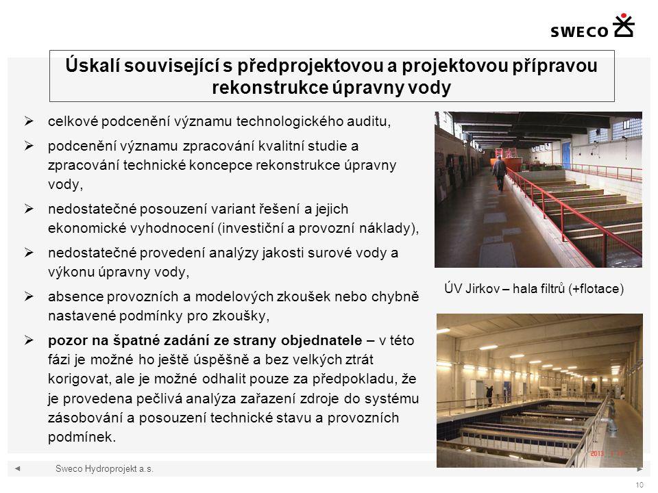 ◄ ► 10 Úskalí související s předprojektovou a projektovou přípravou rekonstrukce úpravny vody  celkové podcenění významu technologického auditu,  po