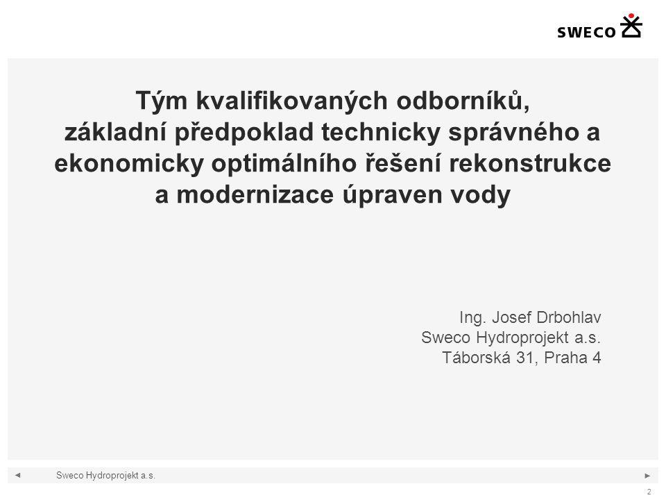 ◄ ► 3 Úvod Sweco Hydroprojekt a.s.