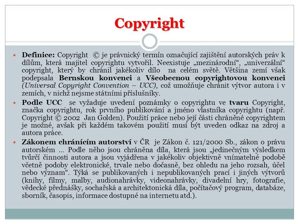 """Copyright  Definice: Copyright © je právnický termín označující zajištění autorských práv k dílům, která majitel copyrightu vytvořil. Neexistuje """"mez"""