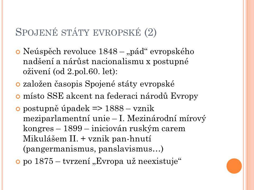 """S POJENÉ STÁTY EVROPSKÉ (2) Neúspěch revoluce 1848 – """"pád evropského nadšení a nárůst nacionalismu x postupné oživení (od 2.pol.60."""