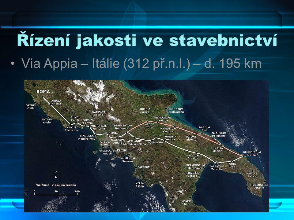 •Via Appia – Itálie (312 př.n.l.) – d. 195 km