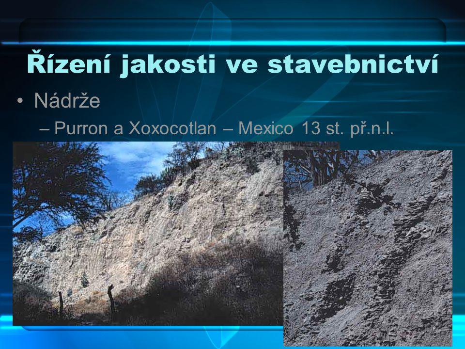 •Nádrže –Purron a Xoxocotlan – Mexico 13 st. př.n.l.