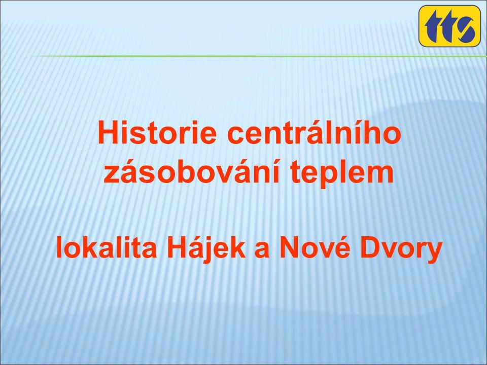 Historie centrálního zásobování teplem lokalita Hájek a Nové Dvory