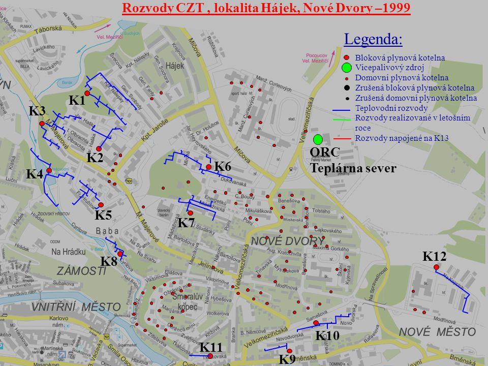 K6 K7 K1 K3 K5 K11 K10 K12 K8 K9 K4 K2 Rozvody CZT, lokalita Hájek, Nové Dvory –1999 ORC Teplárna sever Legenda: Bloková plynová kotelna Vícepalivový
