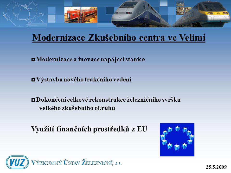  Modernizace a inovace napájecí stanice  Výstavba nového trakčního vedení  Dokončení celkové rekonstrukce železničního svršku velkého zkušebního ok
