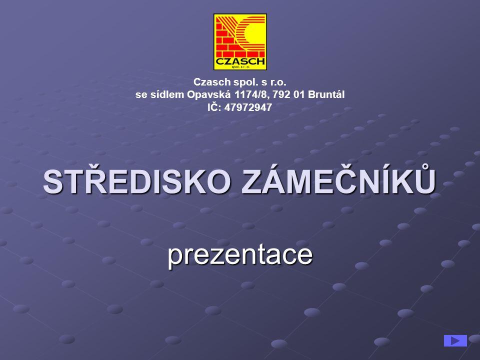 STŘEDISKO ZÁMEČNÍKŮ prezentace Czasch spol. s r.o.