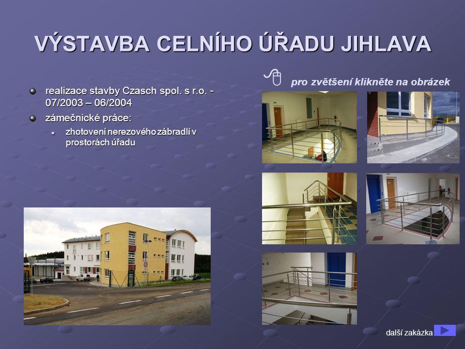 VÝSTAVBA CELNÍHO ÚŘADU JIHLAVA realizace stavby Czasch spol.