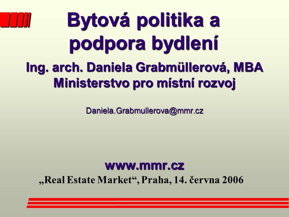 """Ing. arch. Daniela Grabmüllerová, MBA Ministerstvo pro místní rozvoj Daniela.Grabmullerova@mmr.cz www.mmr.cz """"Real Estate Market"""", Praha, 14. června 2"""