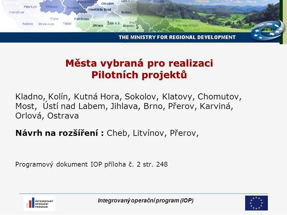 Integrovaný operační program (IOP) Města vybraná pro realizaci Pilotních projektů Kladno, Kolín, Kutná Hora, Sokolov, Klatovy, Chomutov, Most, Ústí na