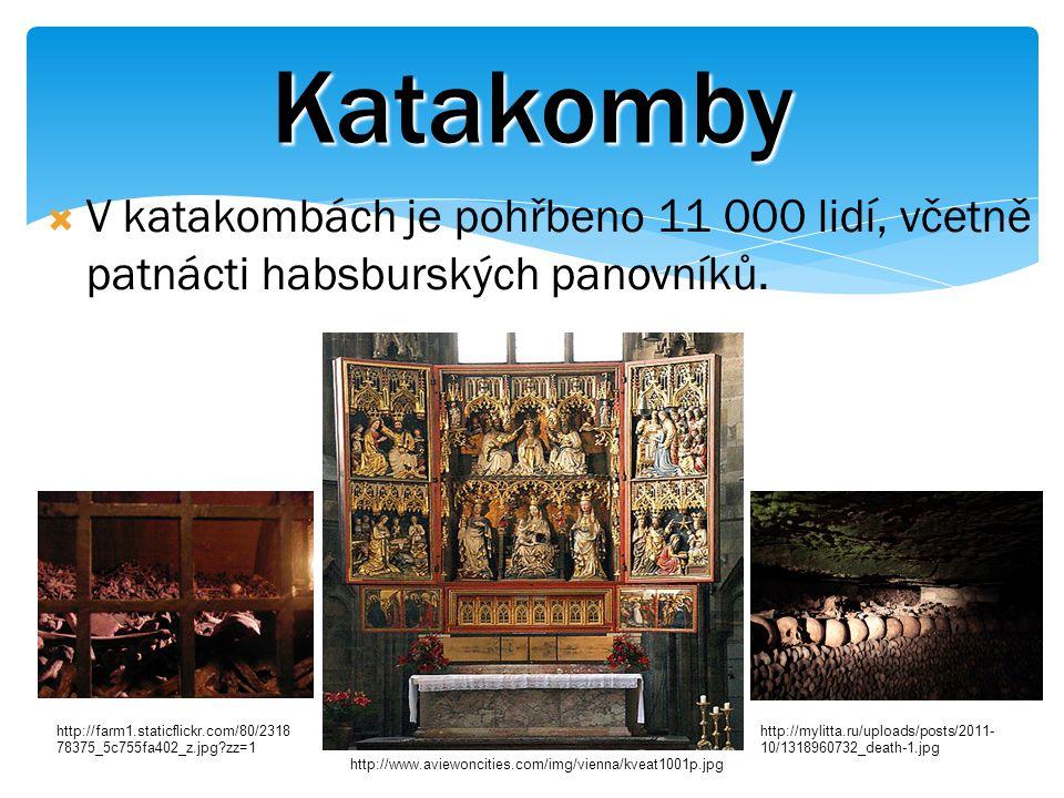 Katakomby  V katakombách je pohřbeno 11 000 lidí, včetně patnácti habsburských panovníků.