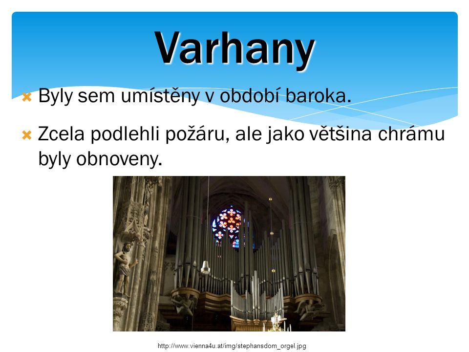 Varhany  Byly sem umístěny v období baroka.