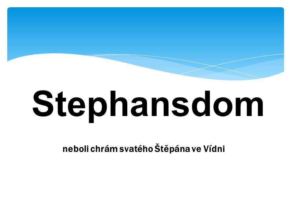 neboli chrám svatého Štěpána ve Vídni Stephansdom