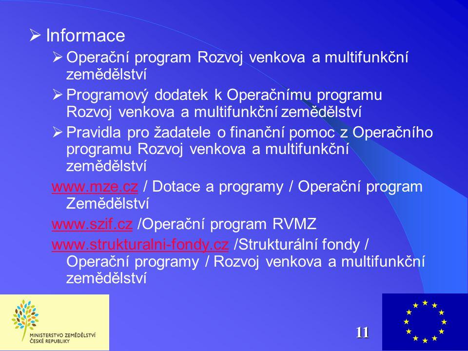  Informace  Operační program Rozvoj venkova a multifunkční zemědělství  Programový dodatek k Operačnímu programu Rozvoj venkova a multifunkční země