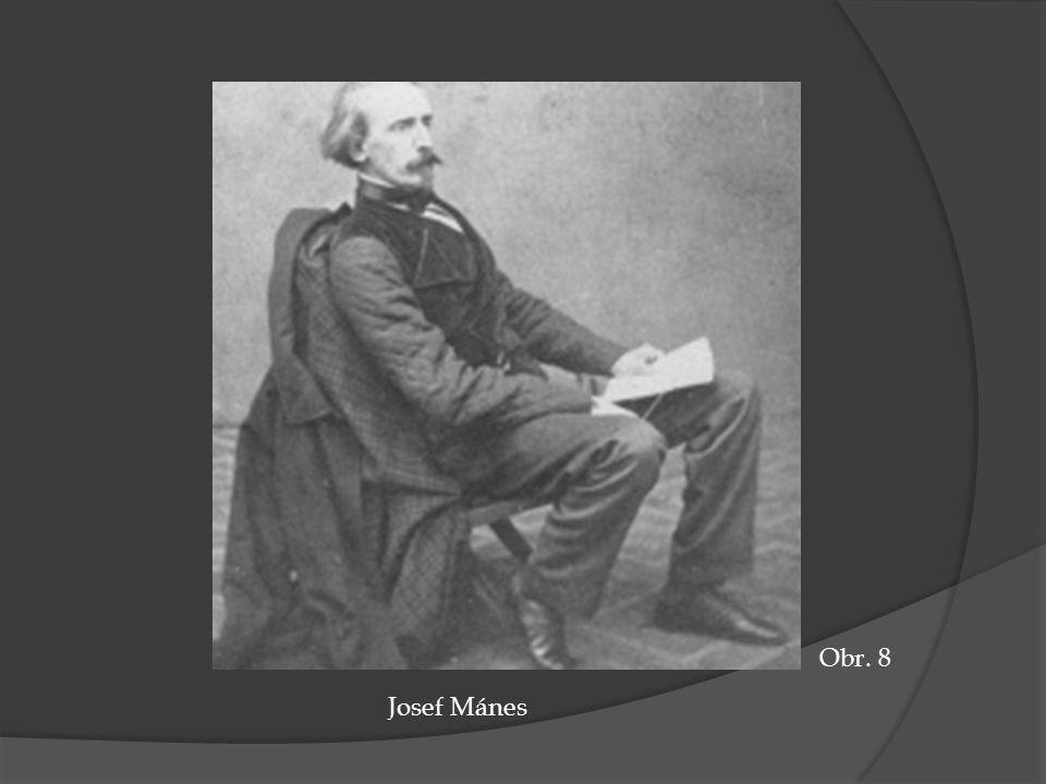 Obr. 8 Josef Mánes