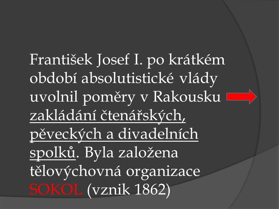 František Josef I. po krátkém období absolutistické vlády uvolnil poměry v Rakousku zakládání čtenářských, pěveckých a divadelních spolků. Byla založe