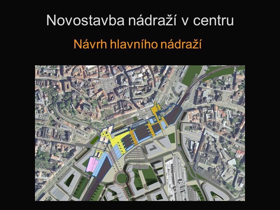 Novostavba nádraží v centru Návrh hlavního nádraží