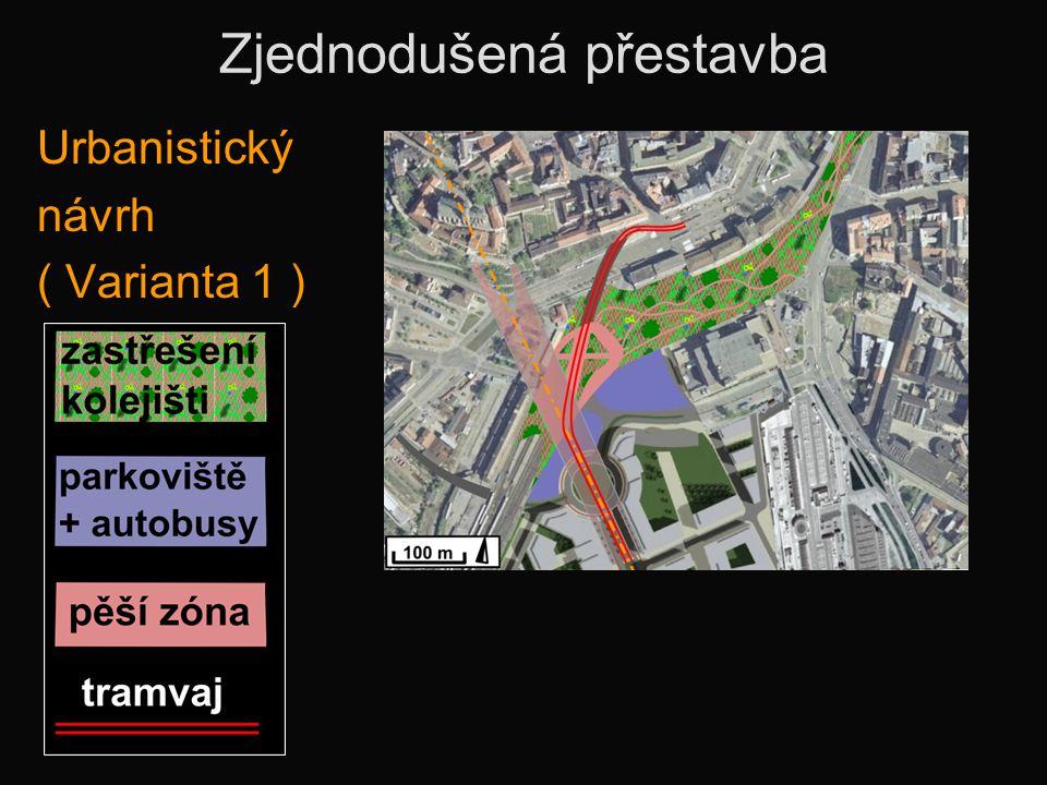 Zjednodušená přestavba Urbanistický návrh ( Varianta 1 )