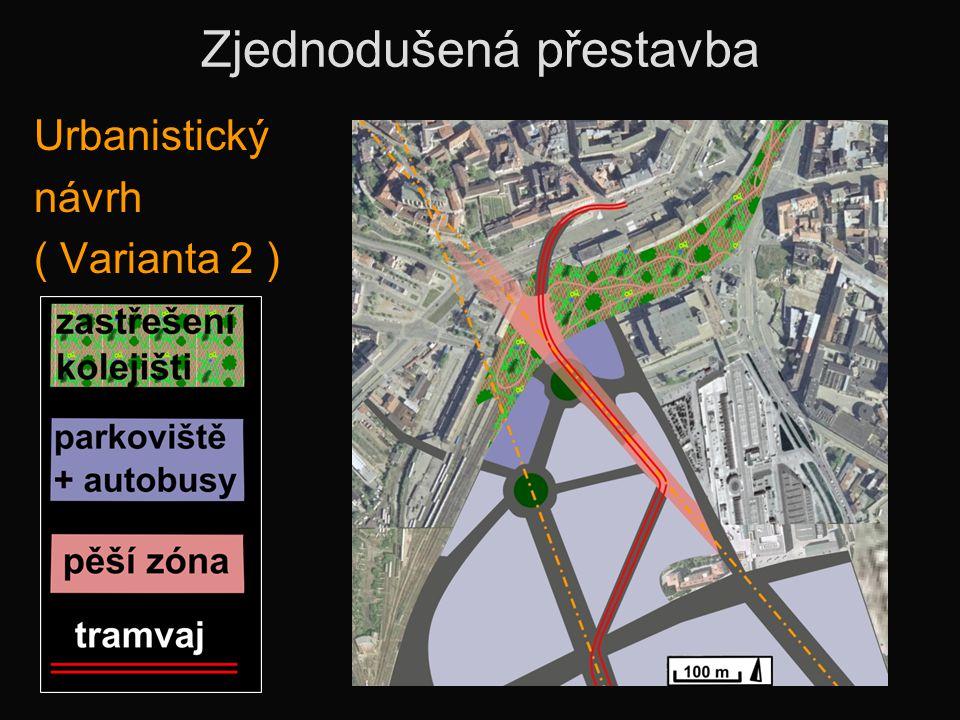 Zjednodušená přestavba Urbanistický návrh ( Varianta 2 )