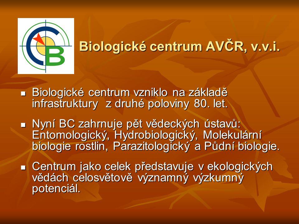 BC AVČR – areál Branišovská ulice 31- Entomologický ústav, Parazitologický ústav, Ústav molekulární biologie rostlin ENTU PARU PrF JU UMBR