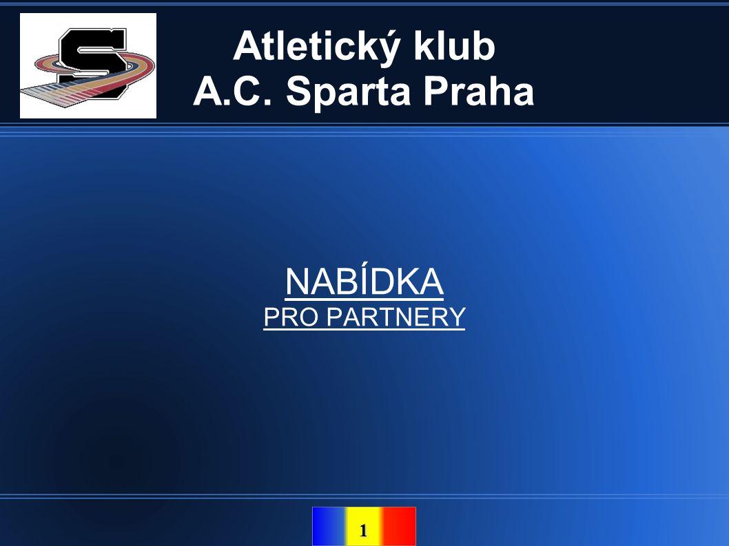 1 Atletický klub A.C. Sparta Praha NABÍDKA PRO PARTNERY