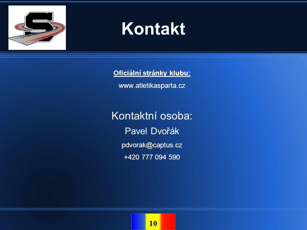 10 Kontakt Oficiální stránky klubu: www.atletikasparta.cz Kontaktní osoba: Pavel Dvořák pdvorak@captus.cz +420 777 094 590