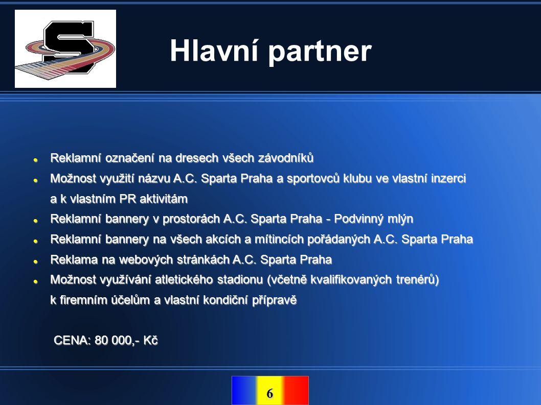 6 Hlavní partner  Reklamní označení na dresech všech závodníků  Možnost využití názvu A.C. Sparta Praha a sportovců klubu ve vlastní inzerci a k vla