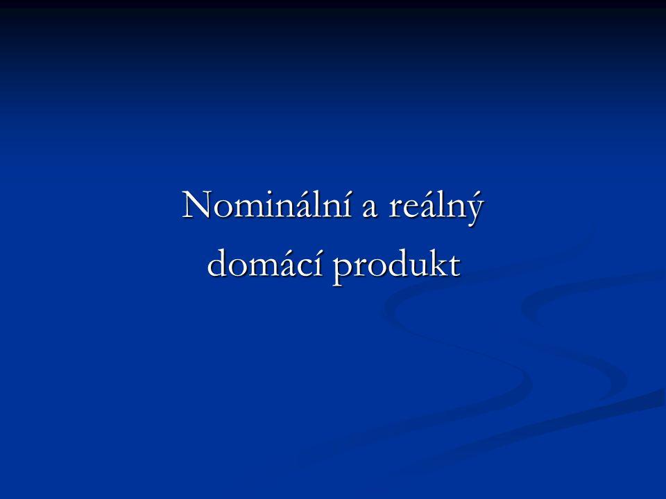 Nominální a reálný domácí produkt