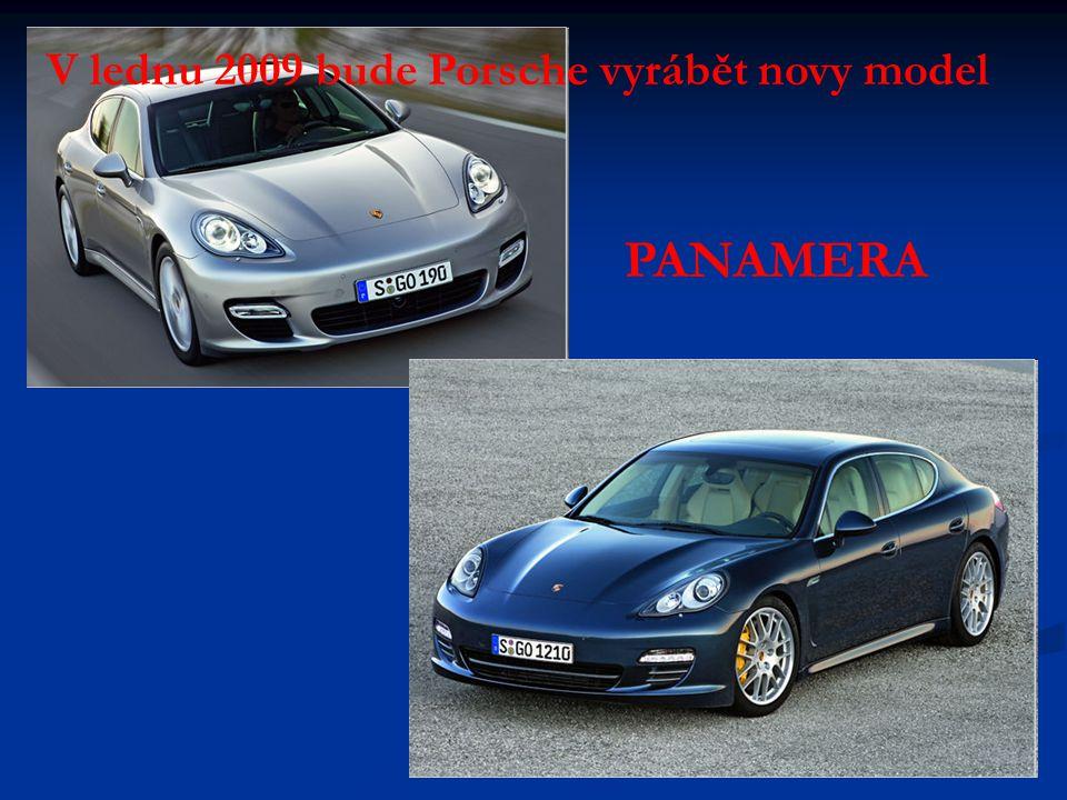 V lednu 2009 bude Porsche vyrábět novy model PANAMERA