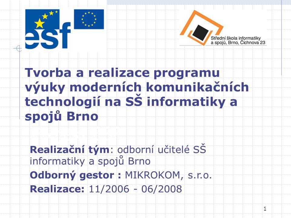 2 Financování: Evropský sociální fond a státní rozpočet České republiky Cíl: získání kompetencí a praktických dovedností absolventů technických oborů školy v oblasti optických přístupových sítí Financování a cíl projektu