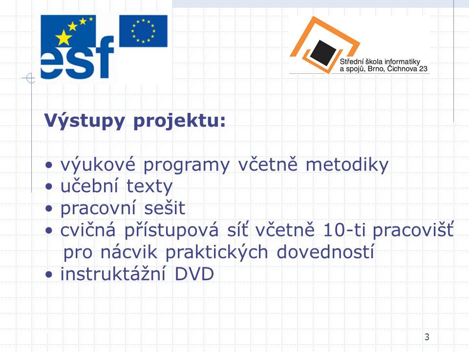4 Aktivity projektu: • analýza učebních dokumentů A • tvorba učebních textů A • tvorba pracovního sešitu A • projekt cvičné přístupové sítě U • výstavba cvičné přístupové sítě N • ověřování praktických úloh N • tvorba pracovního sešitu A • tvorba instruktážního DVD A Aktivity projektu