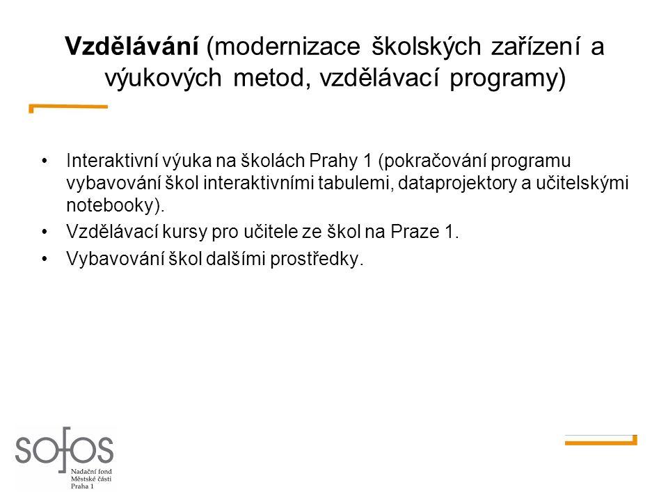 Vzdělávání (modernizace školských zařízení a výukových metod, vzdělávací programy) •Interaktivní výuka na školách Prahy 1 (pokračování programu vybavo