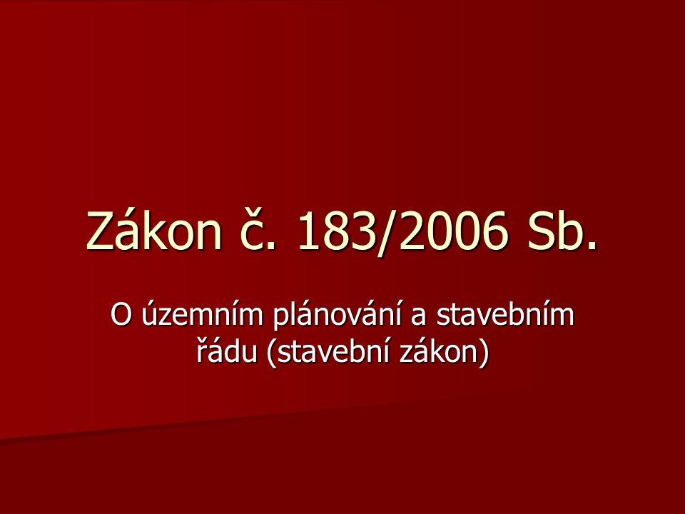 Zákon č. 183/2006 Sb. O územním plánování a stavebním řádu (stavební zákon)