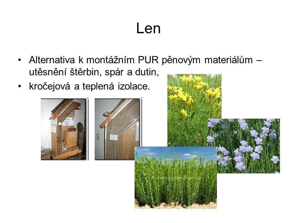 Len •Alternativa k montážním PUR pěnovým materiálům – utěsnění štěrbin, spár a dutin, •kročejová a teplená izolace.