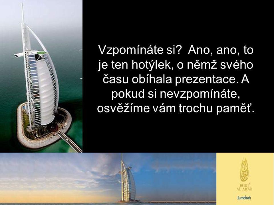 Tady vidíte virtuální maketu věže Burž. V roce 2008 bude nejvyšší na světě.