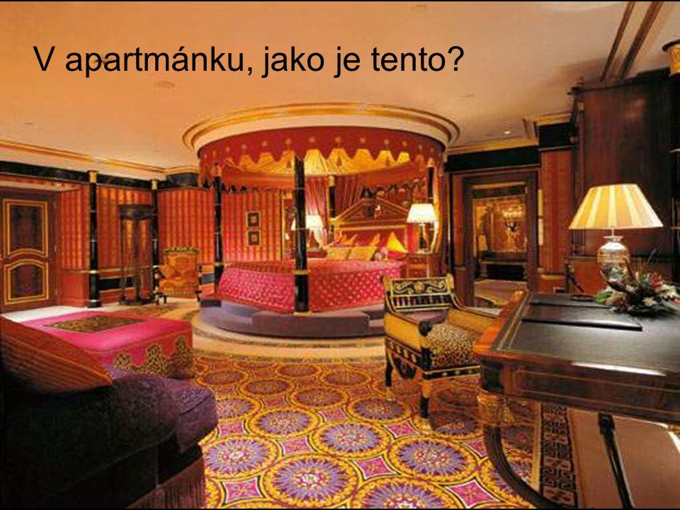 V apartmánku, jako je tento?